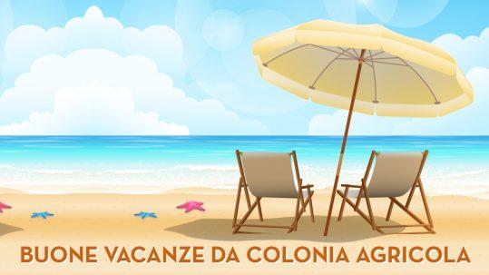 Buone vacanze da Colonia Agricola